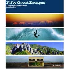 50 Great Escapes, A Global Guide to Creativity